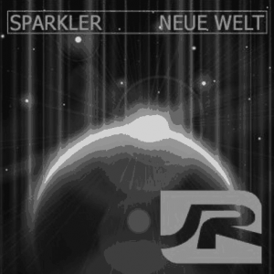 Sparkler – Neue Welt (Cheda Rays Clubmix)