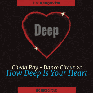 Dance Circus 20 – How Deep Is Your Heart